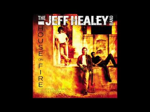 The Jeff Healey Band - Adam Raised A Cain (House on Fire) ~ Audio
