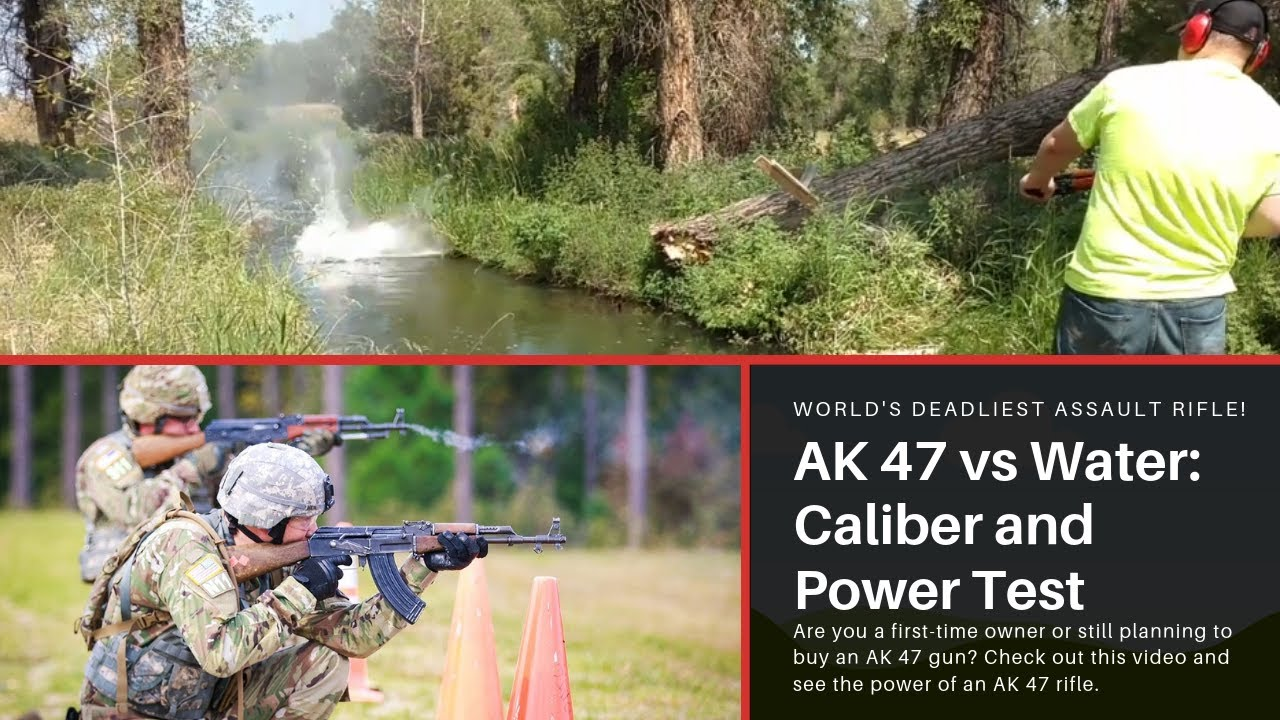 Shooting Fully Automatic AK 47 vs Water - Caliber and Power Test: World's Deadliest Assault Rifle!