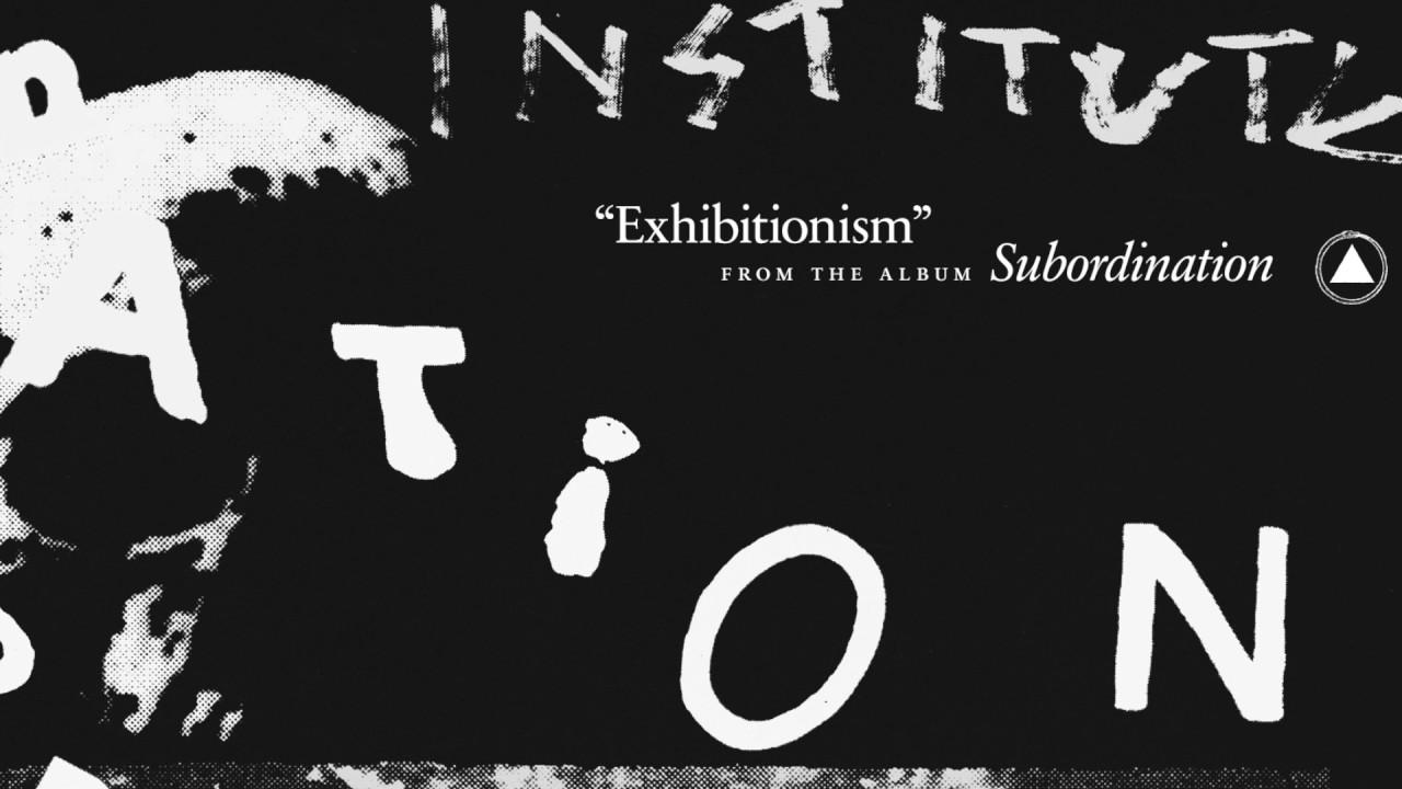 institute-exhibitionism-official-audio-sacred-bones-records