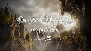 Atmospheric Black Metal Compilation vol 5