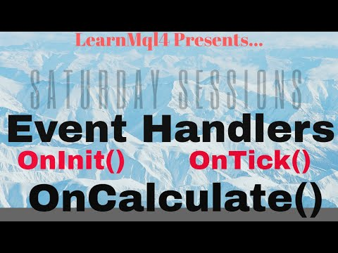 Saturday Session #1 Event Handling Functions. OnInit,  OnCalculate, OntTick... etc