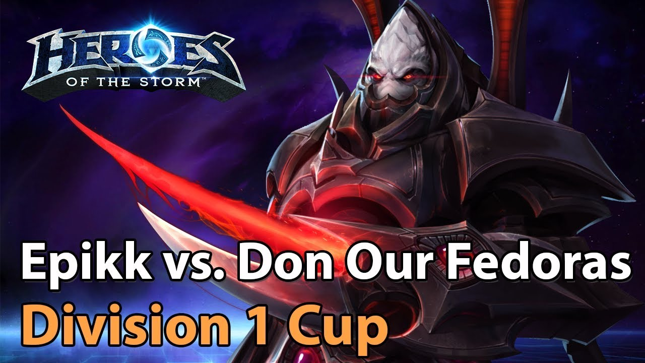 ► Heroes of the Storm: Don Our Fedoras vs. Epikk - Division 1 Cup - Heroes Lounge