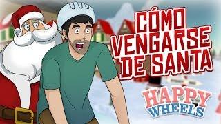 HAPPY WHEELS: CÓMO VENGARSE DE SANTA
