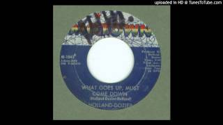 Holland - Dozier - ( What Goes Up, Must Come Down ) - 1963