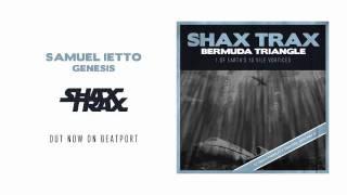 "Samuel Ietto ""Genesis"" [SHAX TRAX]"