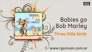 Babies go Bob Marley - Three little birds