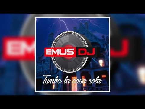 Emus DJ - Tumba La Casa Vs. Casa Sola