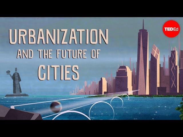 Urbanization and the future of cities - Vance Kite