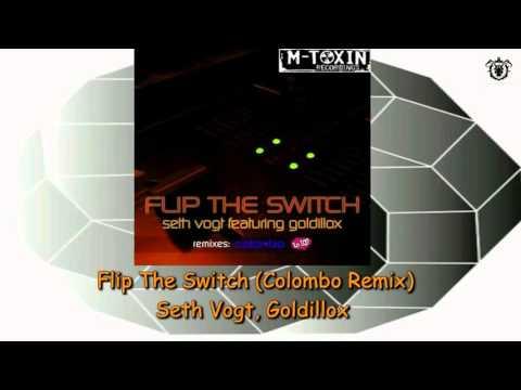 Seth Vogt, Goldillox - Flip The Switch (Colombo Remix)