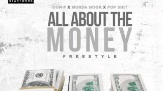 MURDA MOOK , POP SHIT & OUN-P - ALL ABOUT THE MONEY FREESTYLE