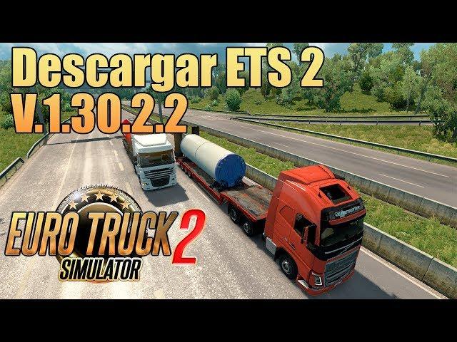 Descargar Euro Truck Simulator 2 V.1.30.2.2 + 56 DLCs | Ultima Versión full 2018