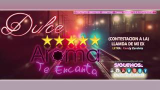 Contestacion A La (Llamada De Mi ex) - Dulce Aroma