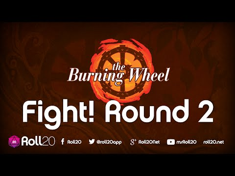 The Burning Wheel - FIGHT! Special (Part Two) | Roll20 Games Master Series