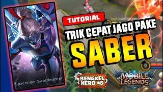 TRIK CEPAT JAGO Menggunakan SABER!!! - BENGKEL HERO#8 || Mobile Legend