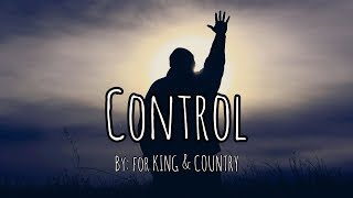 for KING & COUNTRY - Control Lyric