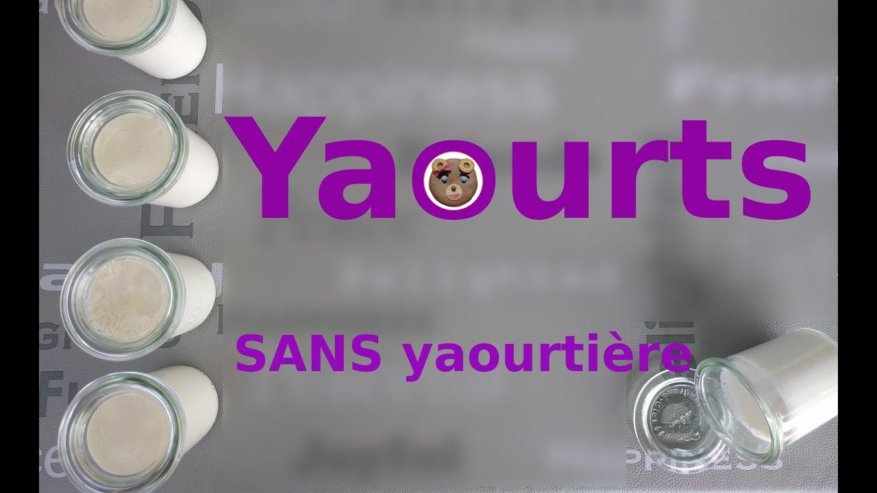 Faire des yaourts maison sans yaourti re youtube - Fabrication de yaourt maison sans yaourtiere ...