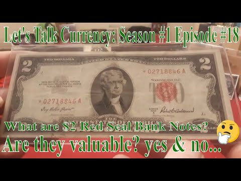 Let's Talk Currency: Episode #18 1953 & 1963 $2 Red Seal US Bank Notes