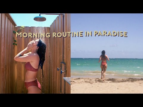 MORNING ROUTINE IN PARADISE: PUERTO RICO