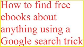 How to find free ebooks about anything using a Google search trick