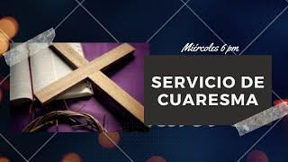 Servicio de Cuaresma Miércoles 3 de marzo del 2021 Cristo El Salvador Del Rio, TX 78840