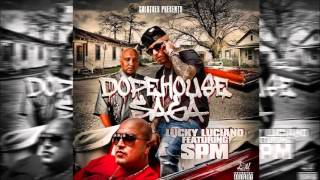 Lucky Luciano - Dopehouse Saga (feat. SPM & Goldtoes) (FREE SPM) 2014
