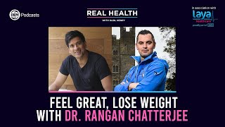 Real Health: Feel Great, Lose Weight with Dr. Rangan Chatterjee