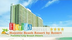 Majestic Beach Resort by Resort Collection - Panama City Beach Hotels, Florida