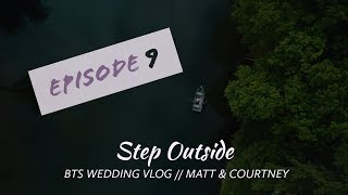 Getting Cinematic B-roll for Your Wedding Films - Matt and Courtney BTS Wedding Vlog Ep. 9