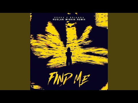 Find me (feat. Brianna) (Ruslan Mishin Radio Remix)