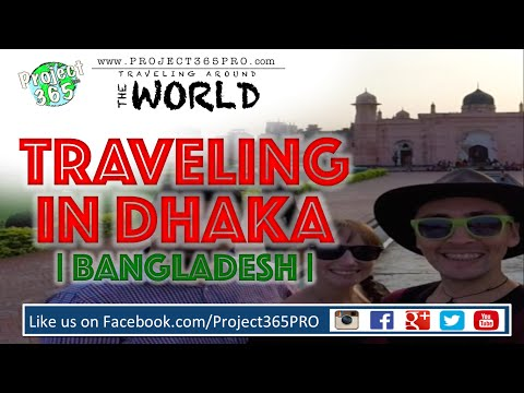 Traveling in Dhaka | Bangladesh | 1 Day Tour |