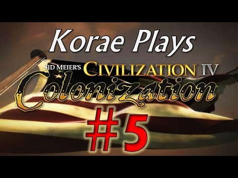"""Let's Play Civilization: Colonization #5 - """"Ships of the Line"""""""
