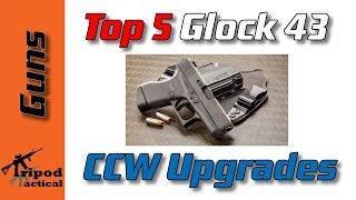 Glock 43 Upgrades - Top 5 Upgrades to Make the G43 the PERFECT CCW
