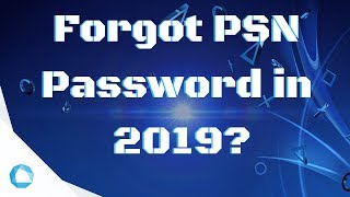 Forgot your PSN Password? No Problem! (2019)