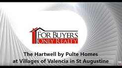 The Hartwell by Pulte Homes at The Villages of Valencia in St Augustine; For Buyers Only Realty