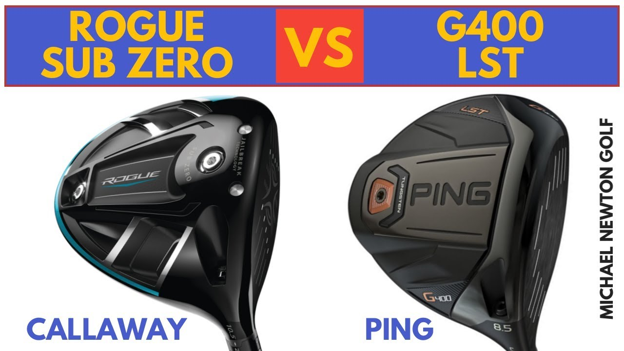 Callaway Rogue Sub Zero Drier Vs Ping G400 Lst Driver Head To Head