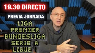 PREVIA JORNADA LIGA, PREMIER, SERIE A, BUNDESLIGA, LIGUE 1 #MundoMaldini