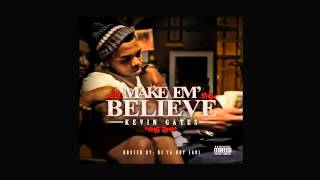 Kevin Gates - Make Em Believe - 04 - Baddest In The Building
