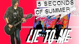 5 Seconds Of Summer - Lie To Me Guitar Cover (w/ Tabs)