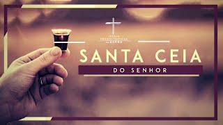 Culto de Santa Ceia   18h30min - Igreja Presbiteriana do Barro