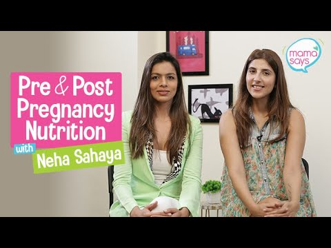 Mama Talks | Pre and Post Pregnancy Nutrition with Neha Sahaya | Mama Says. MomsKnowBest.