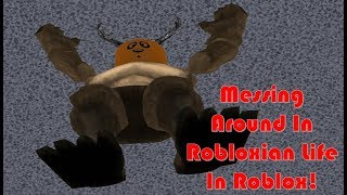 Messing Around In Robloxian Life In Roblox!