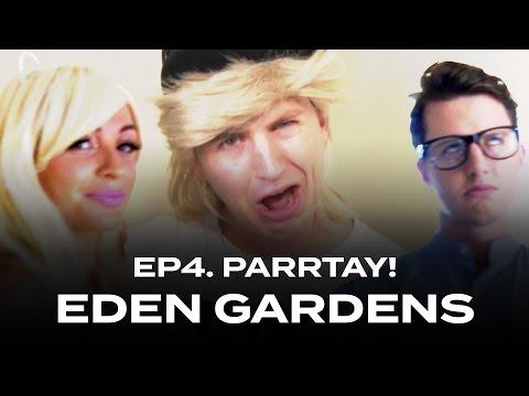 Eden Gardens - EP4. PARRTAY!