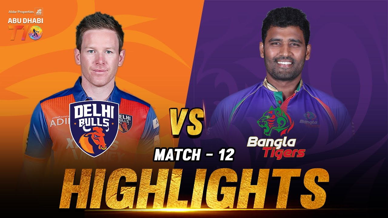 Download Match 12 I Delhi Bulls vs Bangla Tigers I Day 4 I Aldar Properties Abu Dhabi T 10 I Season 3