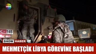Mehmetçik Libya görevine başladı