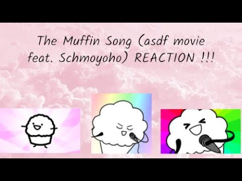 THE MUFFIN SONG (asdfmovie feat. Schmoyoho) REACTION!!!!