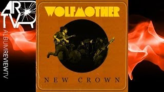 """Wolfmother """"New Crown"""" (ALBUM REVIEW)"""