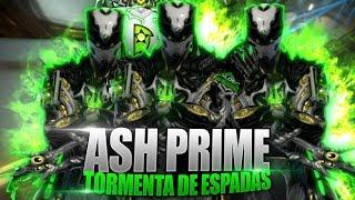 BUILD ASH/PRIME 2018 WARFRAME TORMENTA DE ESPADAS