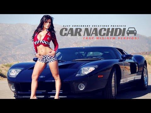 Car Nachdi (Trap Mix) - New Punjabi Bass Boosted Song 2018 -Bohemia - Gippy Grewal - Reworks