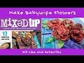 Part 1 - How to make baby wipe flowers