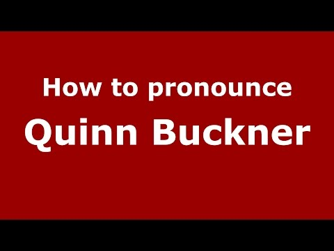 How to pronounce Quinn Buckner (American English/US)  - PronounceNames.com